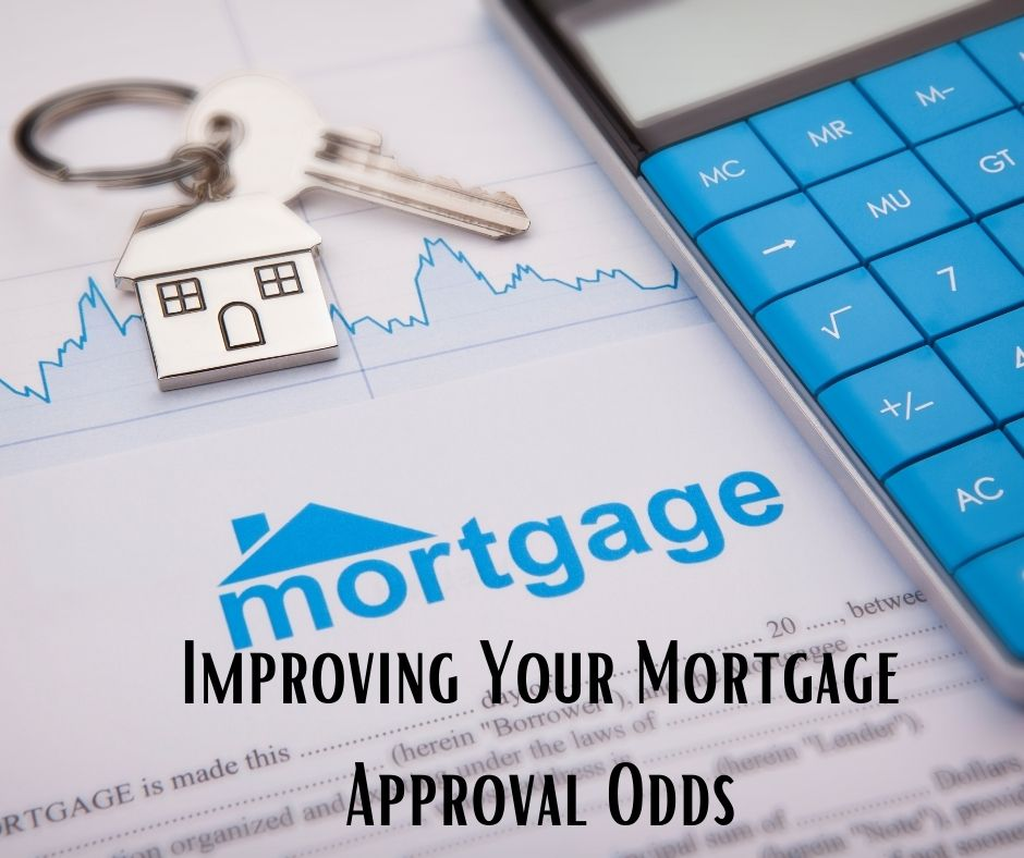 Improving Your Mortgage Approval Odds