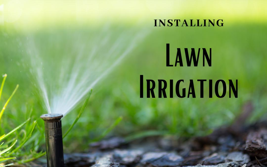 Installing Lawn Irrigation