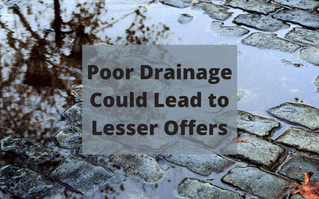 Poor Drainage May Lead to Lesser Offers