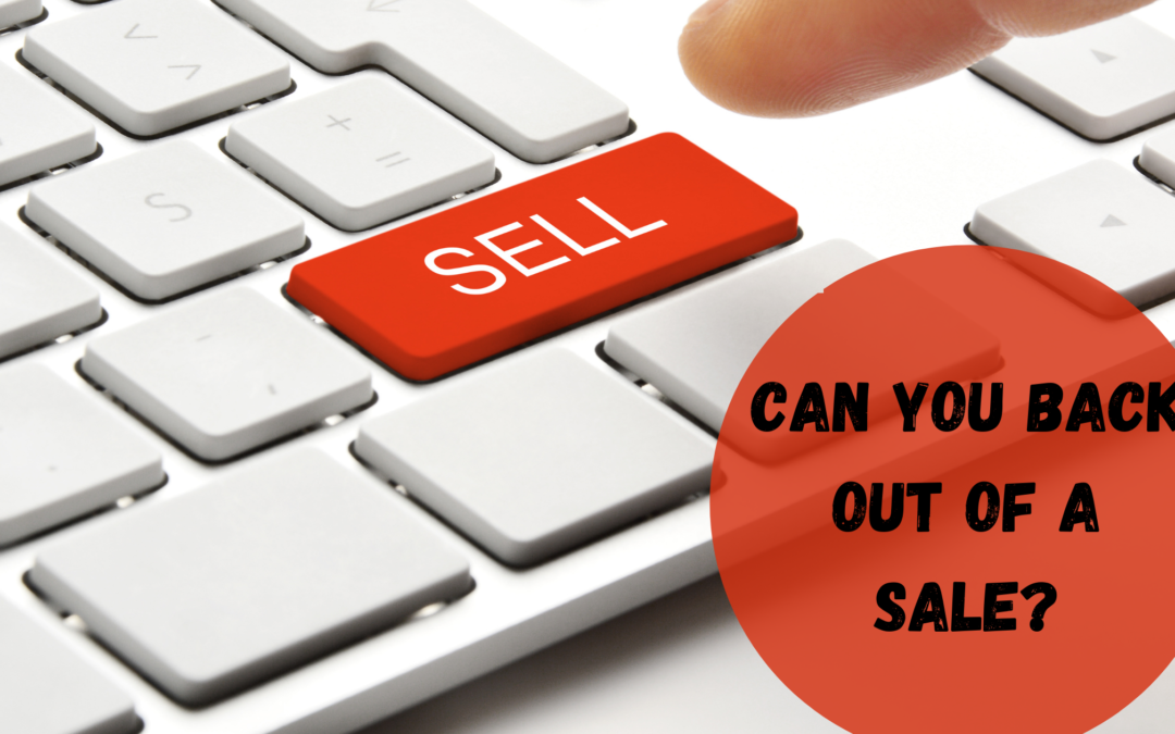 Can You Back Out of a Sale?