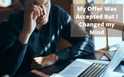 My Offer Was Accepted but I Changed my Mind