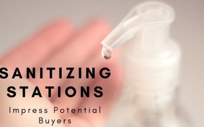 Sanitization Stations Impress Potential Buyers
