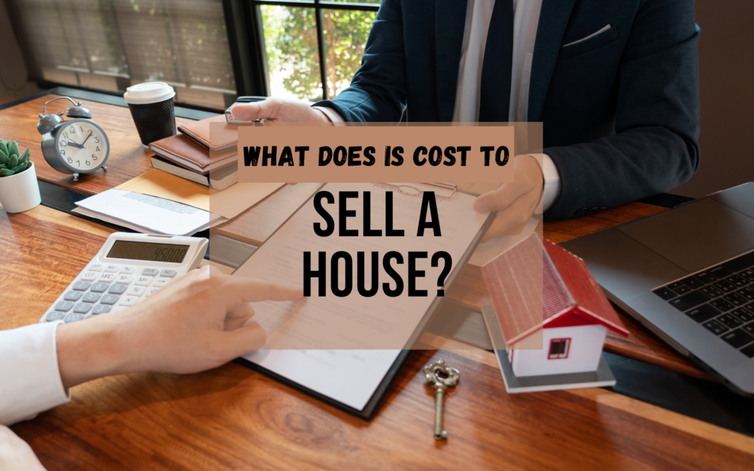 What Does is Cost to Sell A House?