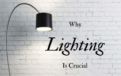 Why Lighting Is Crucial