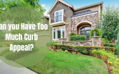Can You Have Too Much Curb Appeal?