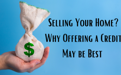 Selling Your Home? Why Offering a Credit May be Best